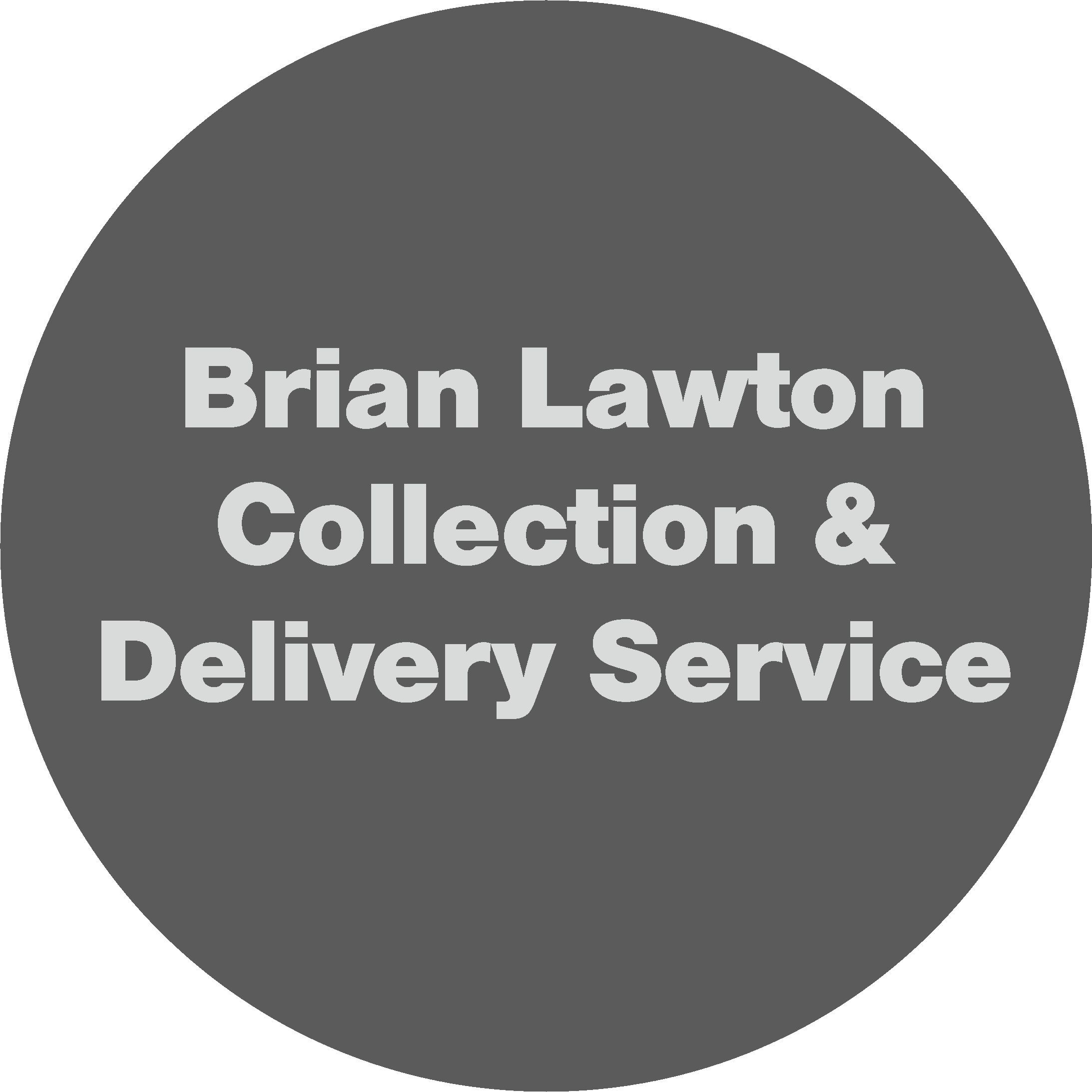 Brian Lawton Collection & Delivery Service